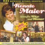 CD Renate Maier Das Bayerische Gstanzl-Urgestein